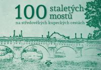 100 staletých mostů na středověkých kupeckých cestách