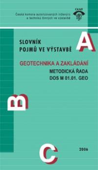 DOS M 01.01 GEO. Slovník pojmů ve výstavbě Geotechnika a zakládání