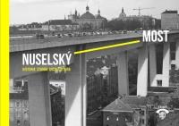 Nuselský most: historie - stavba - architektura