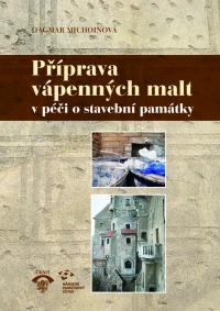 Příprava vápenných malt v péči o stavební památky – 3. vydání