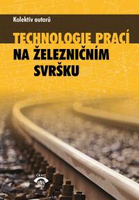 Technologie prací na železničním svršku