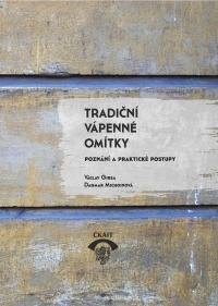 Tradiční vápenné omítky. Poznání a praktické postupy