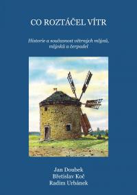 Co roztáčel vítr - historie a současnost větrných mlýnů, mlýnků a čerpadel