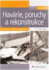 Havárie, poruchy a rekonstrukce – dřevěné a ocelové konstrukce