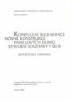 I/6 Komplexní regenerace nosných konstrukcí panelových domů stavební soustavy T 06 B (severočeská varianta)