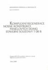 I/7 Komplexní regenerace nosných konstrukcí panelových domů stavební soustavy T 08 B