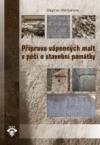Příprava vápenných malt v péči o stavební památky - 2. vydání