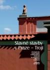 Slavné stavby v Praze – Troji